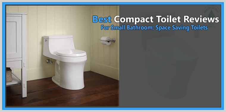 Best Compact Toilet For Small Bathroom Space Saving