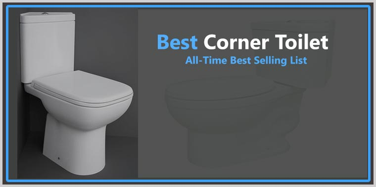Best Corner Toilets Reviews